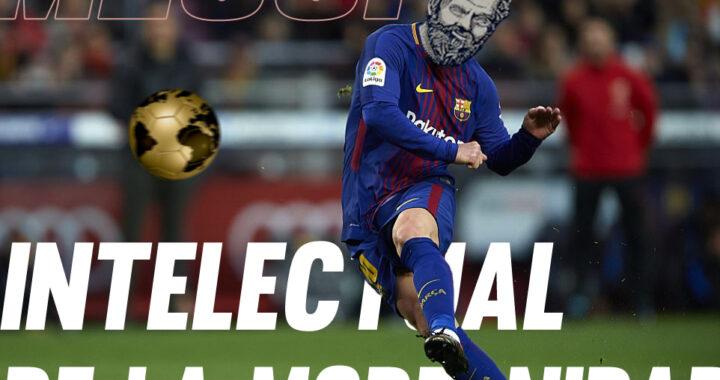 Messi, el intelectual de la modernidad